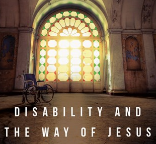 "Image from cover of ""Disability and the Way of Jesus"""